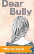 Dear bully by ashton_is_a_worm