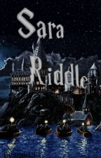 Sara Riddle (Harry Potter Fanfic) by trali13