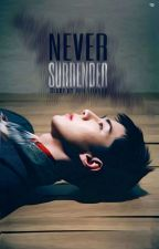 Never Surrender! by Mrs_Eleanor