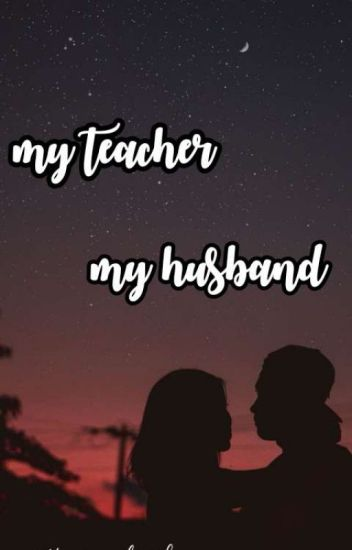 My Teacher Is My Husband -AlPril- (Revisi)