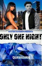 ONLY ONE NIGHT by Quaviouss