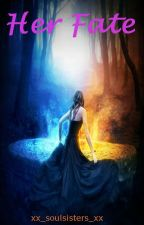 Her Fate by xx_soulsisters_xx