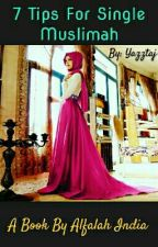 7 Tips For Single Muslimah by yazztaj