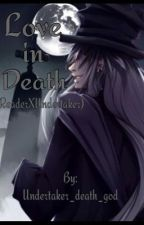 Love in Death (Reader X Undertaker) by The_Undy_lover
