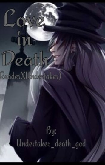 Love in Death (Reader X Undertaker)