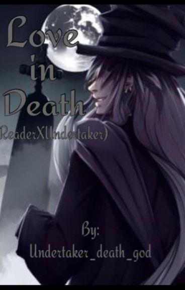 Love in Death (Reader X Undertaker)