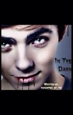 In The Dark by kidnapped_by_tw