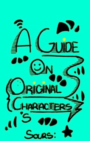 A Guide On Original Characters (OC's) (DISCONTINUED)  by _Sours_