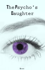 The Psycho's Daughter (TagLish Novel) by MsLittleQueencess