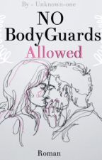 No BodyGuards Allowed! by Unknown-one