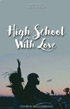 High School With Love by AllisyaDwina