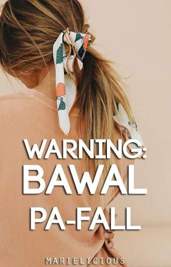 [Book 2] Warning: Bawal Pa-fall (ON HOLD)