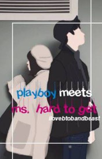 playboy meets ms. hard to get || kim taehyung [will update next week!]