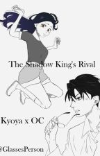 The Shadow King's Rival OHSHC(Kyouya X Oc) by ThatPersonWithGlasse