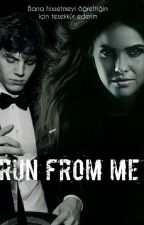 Run From Me (Tate-Malia) by RuyaSEZER