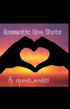 Romantic One Shots <3 by reyonna2_mindless