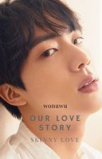 Our Love Story | Kim Seokjin by jonathanhansoap