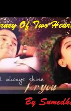The Journey Of Two Hearts!!{On Hold} by Sumedha_15