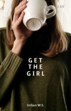 Get The Girl | ✎ by jayscitylights