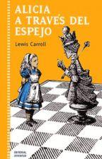 A través del espejo y lo que Alicia encontró allí - Lewis Carroll by KusaMcCormick