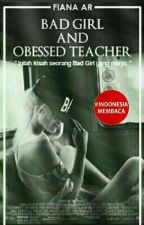 BAD GIRL AND OBSESSED TEACHER by Nilla11