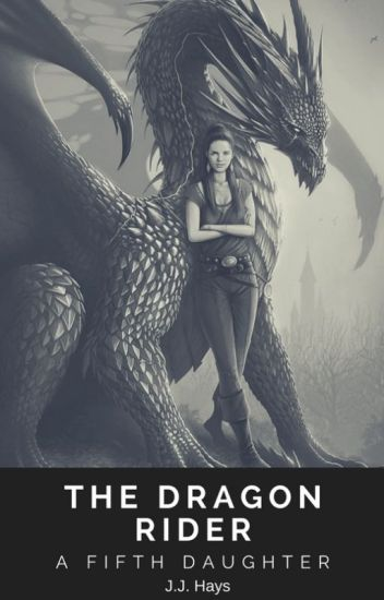 A Fifth Daughter [Book 1: The Dragon Rider] 1.0 (a.k.a. OLD DRAFT)