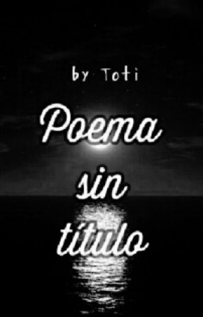 Poema sin título by TotiPrains