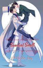 Sweetest Smell [Yaoi] by Kyuushirou
