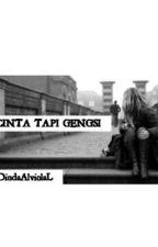 CINTA TAPI GENGSI by DindaAlviolaL