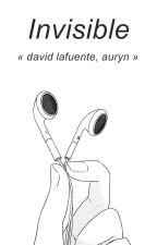 invisible [lafuente] by BLARLOSFTME