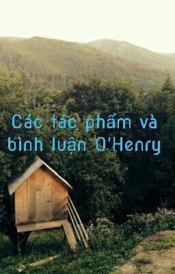 Đọc truyện Các Tác Phẩm Và Bình Luận O'Henry