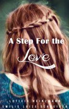A Step For the Love by LeticiaHeinzmann
