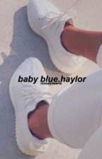 baby blue | haylor by mxsaichearts