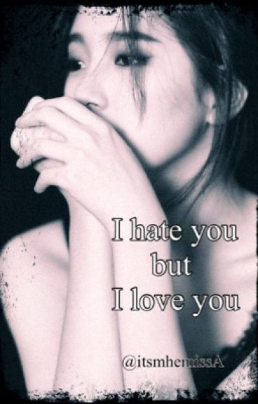 I hate you but I love you (GxG) <completed>