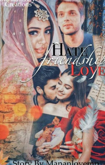 Manan:HATE FRIENDSHIP AND LOVE(ON HOLD)
