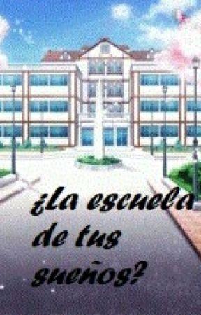 ¿La Escuela De Tus Sueños?(escuela Anime )Pausada  by MarRamSan