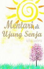 Mentari di Ujung Senja by icazzahra