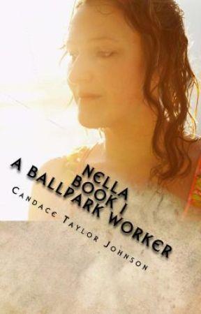 Nella A Ballpark Worker by CandaceTaylorJohnson