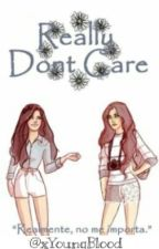 Really Don't Care |Camren| by xYoungBlood