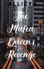 The Mafia Queen's Revenge by aara_arcilla16