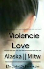 Violence Love    Mitw by Larrtw