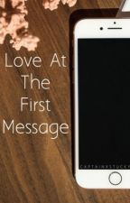 Love At The First Message 《1》 ✔  by AmazeballsHood