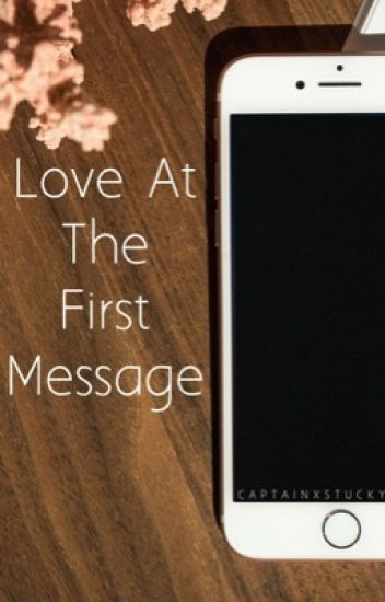 Love At The First Message 《1》 ✔