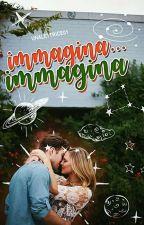Immagina...immagina by unalettrice01