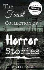 The Finest Collection of Horror Stories by Zeldamae