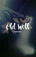 old well ÷ m.c | ✔ by -newtella