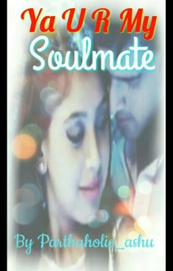 Ya U R My Soulmate (Editing) {Completed}