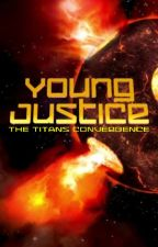 Young Justice: The Titans Convergence (A Young Justice fanfic) by Kai-shiro