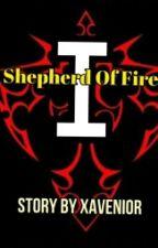 Shepherd Of Fire [Book 1] by Xavenior
