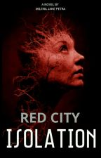 RED CITY : ISOLATION by Milena1414